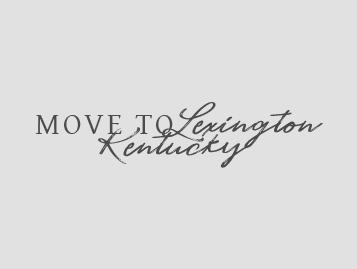 Move to Lexington Kentucky